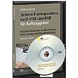 Sichere Korrespondenz nach VOB und BGB für Auftraggeber: Musterdokumente zu Bauvertrag, Abrechnung und Bauabwicklung Version 2016