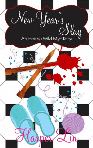 New Year's Slay (Holiday Series Book 2) (An Emma Wild Mystery with Recipes) by [Lin, Harper]