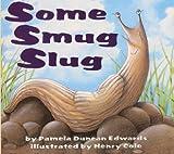 Some Smug Slug, Pamela Duncan Edwards, 0613087828