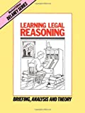 img - for Learning Legal Reasoning: Briefing, Analysis and Theory (Delaney Series Book 1) book / textbook / text book