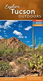 Explore Tucson Outdoors: Hiking, Biking, & More (Explore Outdoors)
