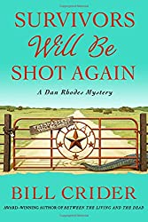 Survivors Will Be Shot Again: A Dan Rhodes Mystery (Sheriff Dan Rhodes Mysteries)