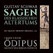 Ödipus (Die Sagen des klassischen Altertums Band 1, Buch 5 - Teil 3)   Gustav Schwab