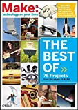 Make - Technolgy on Your Time : The Best of 75 Projects from the Pages Make, , 059651428X