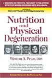 Nutrition and Physical Degeneration, Weston A. Price, 0916764206