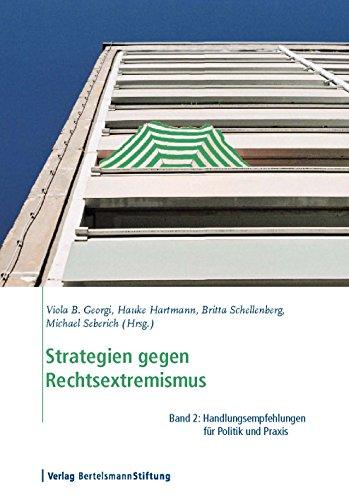 Strategien gegen Rechtsextremismus, Band 2: Handlungsempfehlungen für Politik und Praxis (German Edition)