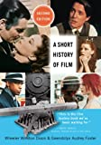 A Short History of Film, Wheeler Winston Dixon and Gwendolyn Audrey Foster, 0813560551