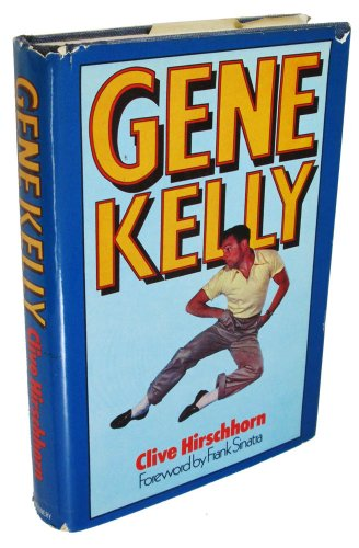 Gene Kelly: A biography
