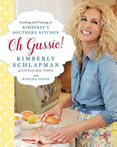 Book Cover: Oh Gussie!: Cooking and Visiting in Kimberly's Southern Kitchen