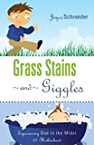 Grass Stains and Giggles, Joyce Schneider, 1604624612
