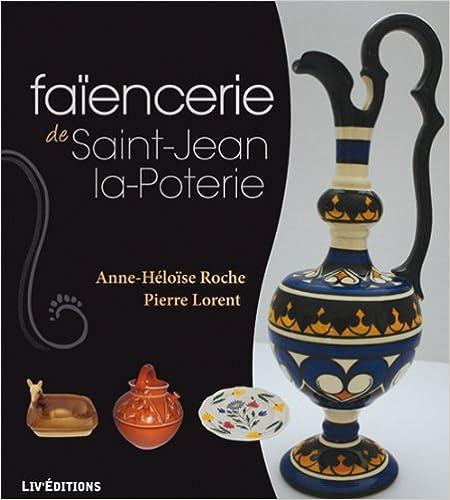 Livres Faïenceries de Saint-Jean-la-Poterie pdf, epub ebook