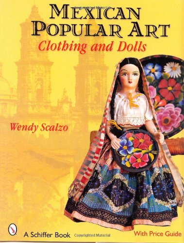 - Mexican Popular Art: Clothing and Dolls