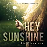 Hey Sunshine: Hey Sunshine Series, Volume 1 | Tia Giacalone