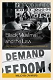 Black Muslims and the Law: Civil Liberties from Elijah Muhammad to Muhammad Ali (Critical Africana Studies)