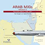 Arab Migs Vol. 2, Tom Cooper and David Nicolle, 098255396X