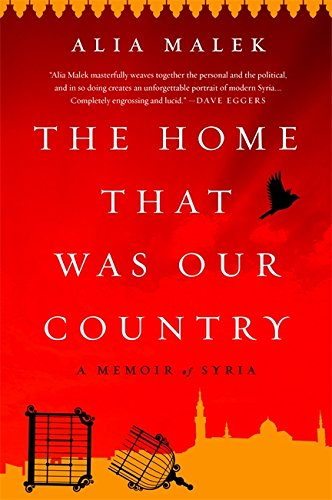 The+Home+That+Was+Our+Country%3A+A+Memoir+of+Syria
