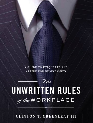 The Unwritten Rules of the Workplace: A Guide to Etiquette and Attire for Businessmen PDF