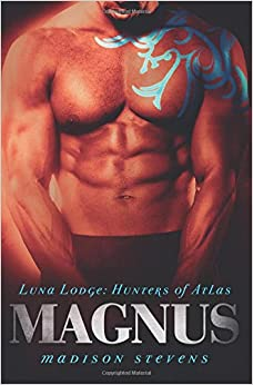 Magnus: 1: Volume 1 (Luna Lodge: Hunters of Atlas)