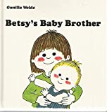 Betsy's Baby Brother, Gunilla Wolde, 0394831624