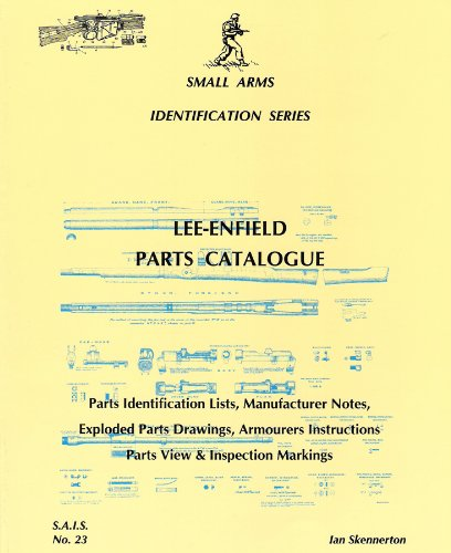 Book: Small Arms ID by Ian Skennerton: Lee-Enfield Parts Catalogue ()