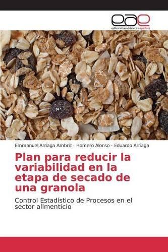 Descargar Libro Plan Para Reducir La Variabilidad En La Etapa De Secado De Una Granola Arriaga Ambriz Emmanuel