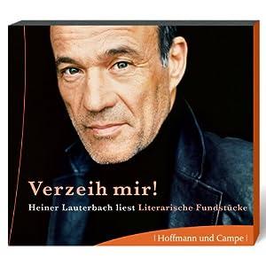 Verzeih mir! Heiner Lauterbach liest literarische Fundstücke Hörbuch