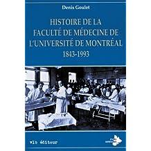 Histoire de la Faculté de médecine de l'Université de Montréal 1843-1993