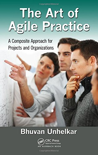The Art of Agile Practice: A Composite Approach for Projects and Organizations (Advanced & Emerging Communications T