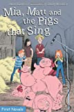 Mia, Matt and the Pigs That Sing, Annie Langlois, 0887808298
