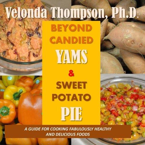 (Beyond Candied Yams & Sweet Potato Pie (Volume 1))