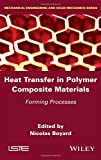 img - for Heat Transfer in Polymer Composite Materials: Forming Processes (Mechanical Engineering and Solid Mechanics) book / textbook / text book