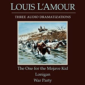 The One for the Mojave Kid - Lonigan - War Party (Dramatized) Audiobook