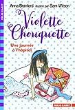 """Afficher """"Violette Chouquette Une journée à l'hôpital"""""""