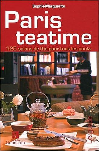 Livre gratuits Paris teatime : 125 salons de thé pour tous les goûts pdf