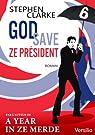 God save ze Président - Episode 6 par Clarke