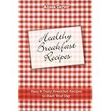 Healthy Breakfast Recipesby Alissa Carter