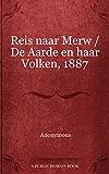 Reis naar Merw / De Aarde en haar Volken, 1887