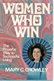 Women Who Win, Mary C. Crowley, 0800709934