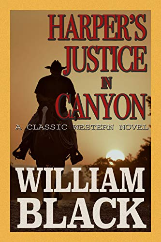 Harper's Justice in Canyon (A Classic Western Novel)