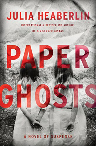 Paper Ghosts: A Novel of Suspense by [Heaberlin, Julia]