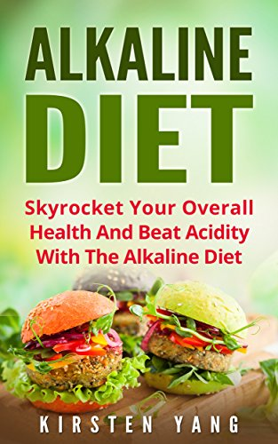 ALKALINE DIET: skyrocket your overall health and beat acidity with the alkaline diet (Best Solution For Acidity)