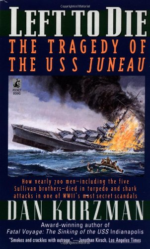 Left to Die: The Tragedy of the USS Juneau