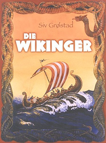 Die Wikinger: Leben und Glaube der Nordmänner