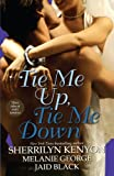 img - for Tie Me Up, Tie Me Down: Three Tales of Erotic Romance: Captivated by You / Promise Me Forever / Hunter's Right book / textbook / text book