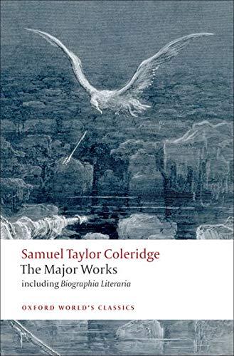 Samuel Taylor Coleridge - The Major Works (Oxford World's Classics) Paperback – January 15, 2009
