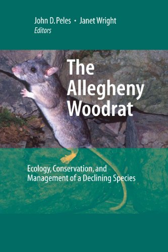 The Allegheny Woodrat  Ecology  Conservation  And Management Of A Declining Species