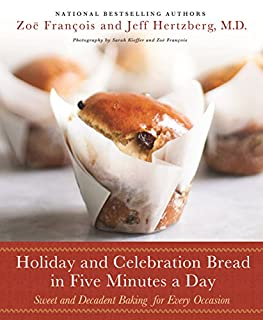 Book Cover: Holiday and Celebration Bread in Five Minutes a Day: Sweet and Decadent Baking for Every Occasion