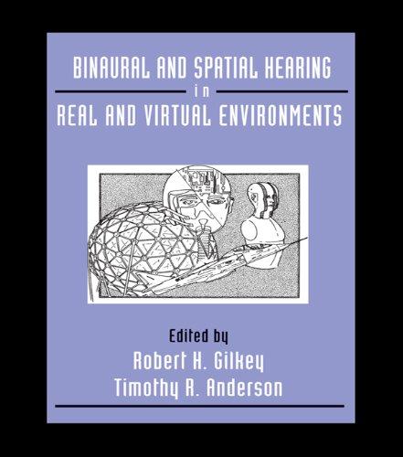 Binaural and Spatial Hearing in Real and Virtual Environments Pdf