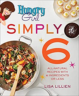 Book Cover: Hungry Girl Simply 6: All-Natural Recipes with 6 Ingredients or Less