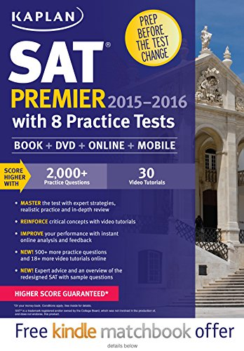 Kaplan SAT Premier 2015-2016 with 8 Practice Tests: Book + Online + DVD + Mobile (Kaplan Test Prep)